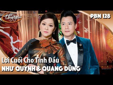 PBN 128 | Như Quỳnh & Quang Dũng - Lời Cuối Cho Tình Đầu - Thời lượng: 5 phút, 12 giây.