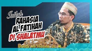 Download Video Luar Biasa, Inilah Rahasia Al Fatihah di Shalatmu | Ustadz Adi Hidayat Lc MA MP3 3GP MP4