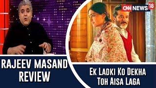 Ek Ladki Ko Dekha Toh Aisa Laga Review By Rajeev Masand
