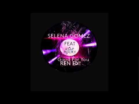 Selena Gomez ft. ASAP Rocky - Good For You (Ren Trap Edit)