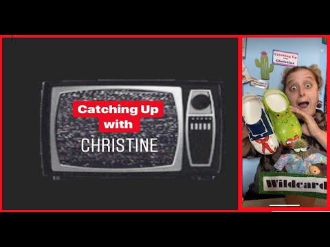 Catching Up With Christine - Episode 9