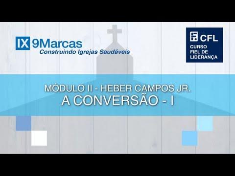 A Conversão - Heber Campos Júnior