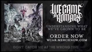 "We Came As Romans ""What I Wished I Never Had"" Lyric Video - YouTube"