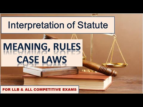 Interpretation of Statute I Meaning I Rules I Case Laws