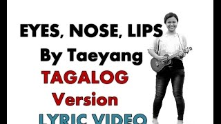 So here's the studio version/ lyric video of Taeyang's Eyes Nose Lips Tagalong version. hihi. Sorry, all I have are my laptop, guitar, cellphone and a bedroom for ...