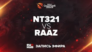 NT321 vs Team RAAZ, D2CL Season 12, game 1 [Adekvat, Inmate]