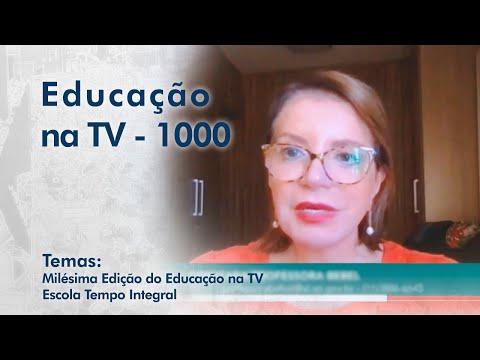 Milésima Edição do Educação na TV   Escola Tempo Integral