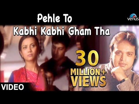 Video Pehle To Kabhi Kabhi Gham Tha Full Video Song (OFFICIAL) - Altaf Raja | Hindi Sad Song download in MP3, 3GP, MP4, WEBM, AVI, FLV January 2017