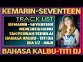 DJ REMIX 2019 KEMAREN (Seventeen) VS BAHASA KALBU (Titi DJ) VS DIA V2 (Anji)