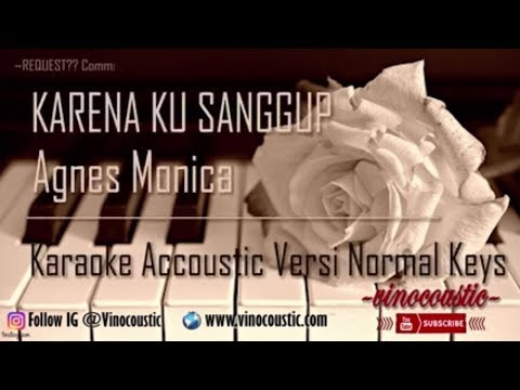 Video Agnes Monica - Karena Ku Sanggup Karaoke Akustik Versi Normal Keys download in MP3, 3GP, MP4, WEBM, AVI, FLV January 2017