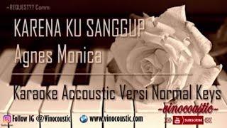 Agnes Monica - Karena Ku Sanggup Karaoke Akustik Versi Normal Keys