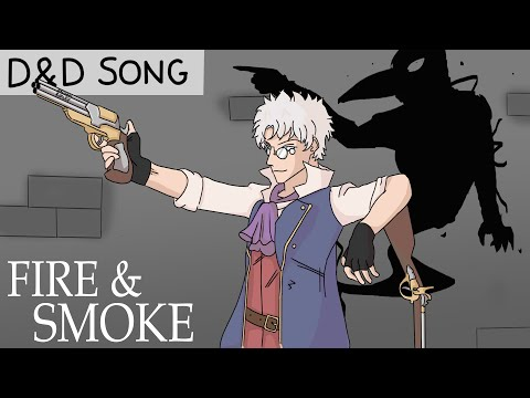 D&D Song - Fire and Smoke ♪