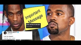 Travis Scott MESSAGE TO KANYE WEST? 'Stop Trying to Be GOD' 'Lost Respect' (allegedly)