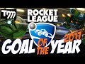 Rocket League - GOAL OF THE YEAR 2017 - FINAL!!