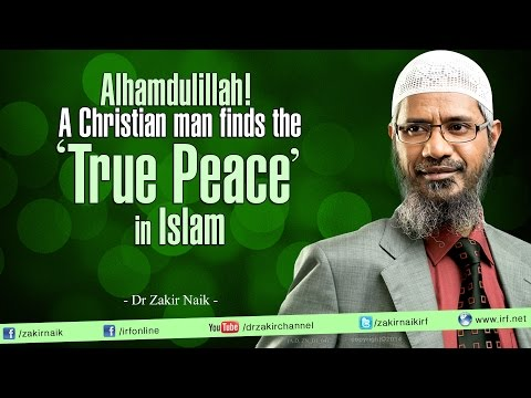 Alhamdulillah! A Christian man finds the 'True Peace' in Islam.