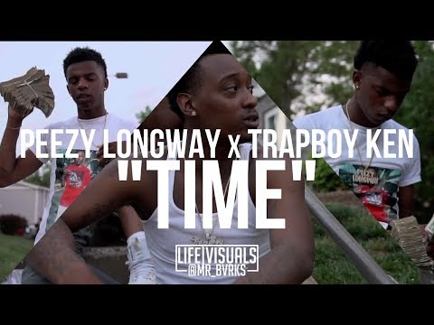 "Peezy Longway X TrapBoy Ken - ""Time"" (Official Music Video 