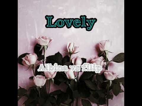 Albina vs Filip - Lovely (Bilie Elish feat khalid ) - lyrics