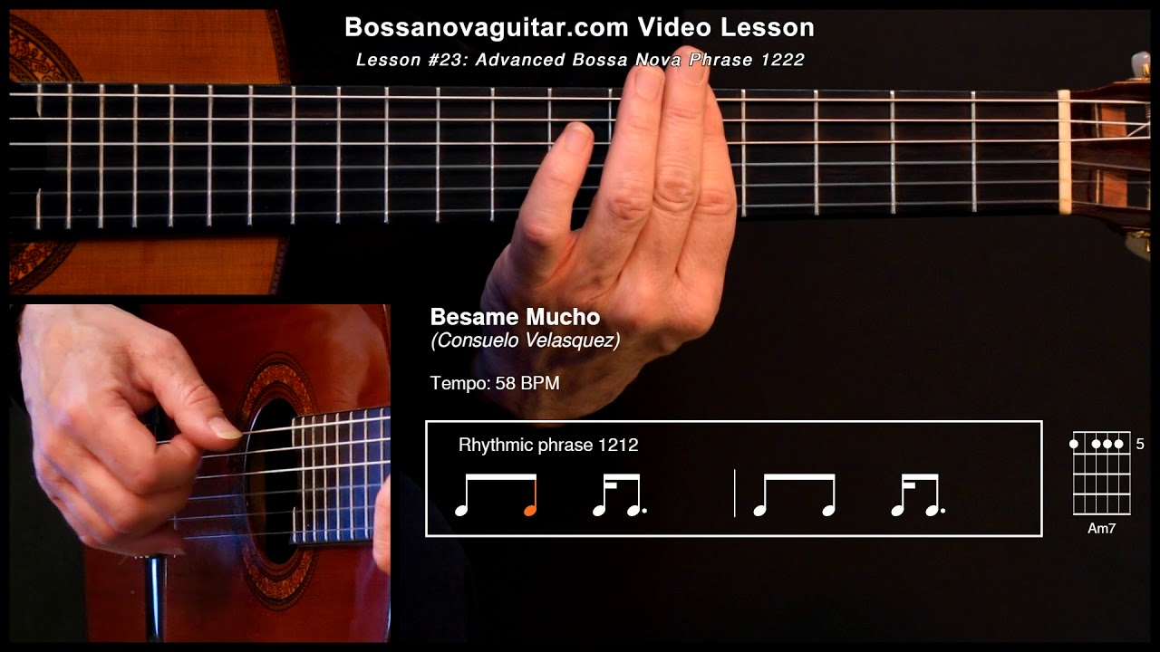 Besame Mucho – Bossa Nova Guitar Lesson #23: Advanced Phrase 1222