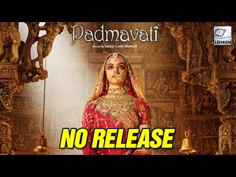 Padmavati Will NOT RELEASE On 1 Dec | Shocking | D