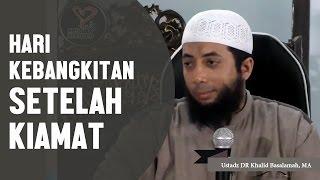 Video Hari kebangkitan setelah kiamat, Ustadz DR Khalid Basalamah, MA MP3, 3GP, MP4, WEBM, AVI, FLV Oktober 2018