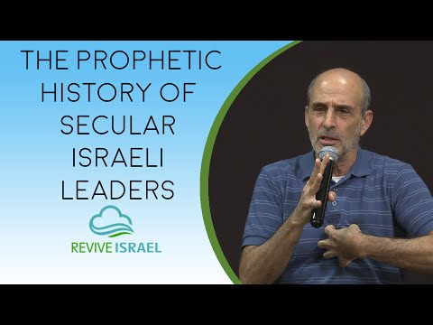 The Prophetic History of Secular Israeli Leaders | Asher Intrater | Revive Israel