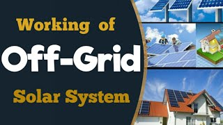 Off-Grid Solar System Price Working, Installation guide with battery in India
