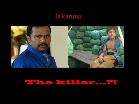 Karuna - Did Colonel Karuna Amman helped Sri Lankan Army to kill Balachandran the son of Pirabakaran?[RED PIX]. A Leading Tamil Daily ( Malai Malar ) reports that Col...