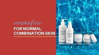 The New Hydrafine for Normal and Combination Skin