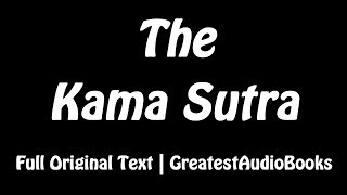 THE KAMA SUTRA by Mallanaga Vatsyayana - FULL AudioBook | Kamasutra - Sex&Love