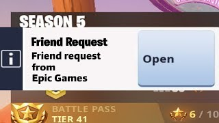 When Epic Games adds you as a friend...