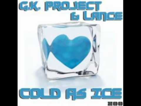 G.K. Project & Lance - Cold As Ice (Monday 2 Friday Remix)