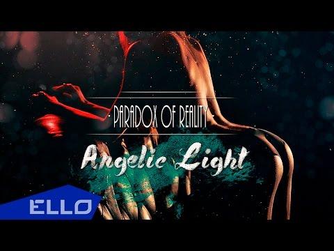 Paradox of Reality - Angelic Light (Экибастуз) 18+  / ELLO UP^ /