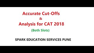 Video CAT 2018 Accurate Cut-Offs & Analysis (Slot 1 & Slot 2) by SPARK -Leading MBA Prep Institute of Pune MP3, 3GP, MP4, WEBM, AVI, FLV Desember 2018