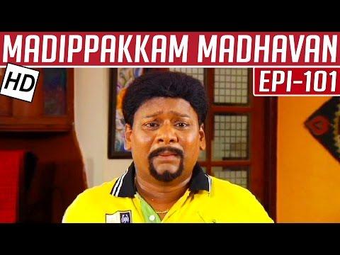Madippakkam-Madhavan-Epi-101-05-05-2014-Kalaignar-TV