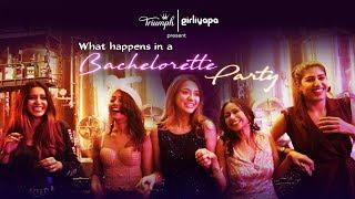 What Happens In A Bachelorette Party feat. Shreya, Hira, Ronjini, Samentha & Tithi
