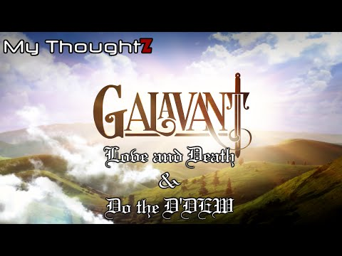 My ThoughtZ: Galavant Season 2 Episodes 7 & 8