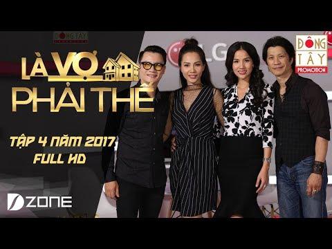 Là Vợ Phải Thế   Tập 4 Full HD: Dustin Nguyễn, Bebe Phạm - Hoàng Bách, Thanh Thảo (06/06/2017) - Thời lượng: 41:00.