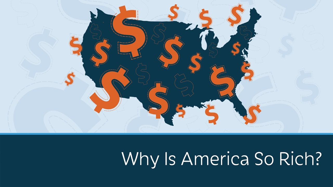 Why Is America So Rich?