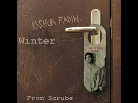winter - Joshua Radin - Winter Most notably known from the 'Scrubs' episode where Dr. Cox shows emotion. Official Website: http://us.joshuaradin.com/ Buy the album he...