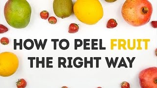 How to peel fruit the RIGHT way | 5-MINUTE CRAFTS