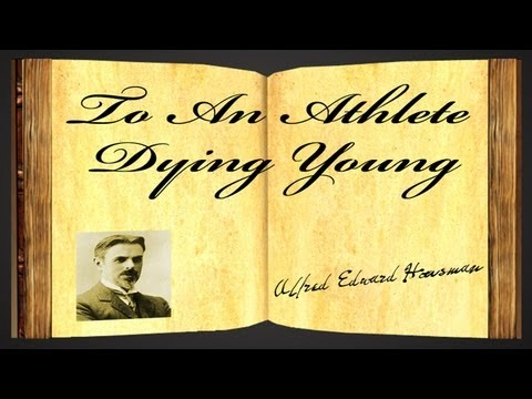 an analysis of a e housemans poem athlete dying young ← a short analysis of shakespeare's the best a e housman poems everyone should 'to an athlete dying young' housman fell in love with moses.