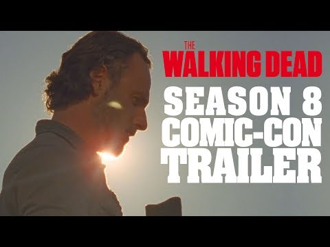 The Walking Dead Season 8 Official Comic Con Trailer!