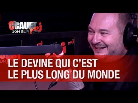 Plus - Le devine qui c'est le plus long du monde !!! C'Cauet sur NRJ de 20h à 23h ! Pour plus de kiff, abonne-toi ! http://www.youtube.com/subscription_center?add_u...