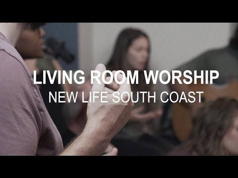 Living Room Worship | New Life South Coast