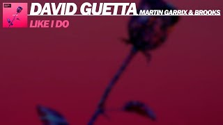 David Guetta, Martin Garrix & Brooks - Like I Do (Extended Mix) [FREE DOWNLOAD]