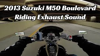 7. 2013 Suzuki M50 Boulevard Riding Exhaust Sound