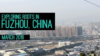 Fuzhou China  city images : TRAVEL VLOG THING: EXPLORING ROOTS IN FUZHOU, CHINA | MARCH 2016
