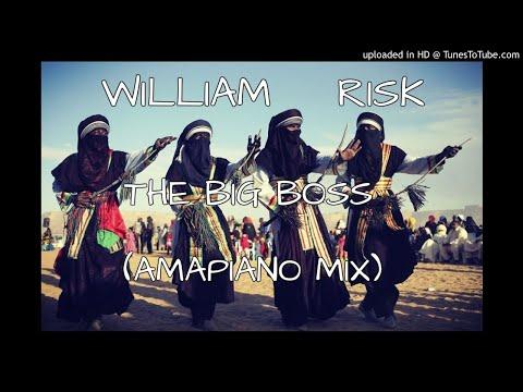 William Risk - The Big Boss (Amapiano Mix)