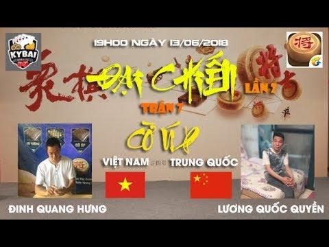 [Trận 7] Lương Quốc Quyền vs Đinh Quang Hưng : Đại chiến cờ úp online Việt Trung lần 2 năm 2018