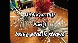Holiday DIY - Part 1: Using Plastic Straws - Something on Everything - YouTube